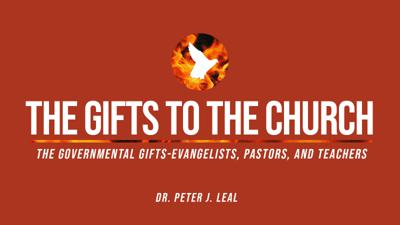 Cover art for The Gifts of the Church  | Part IX | Dr. Peter Leal, Sr.