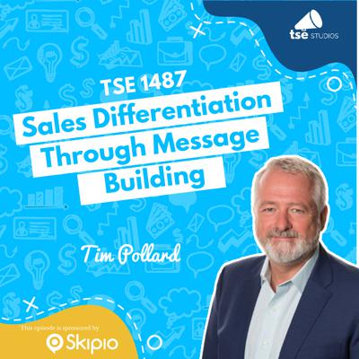 Cover art for Sales Differentiation Through Message Building   Tim Pollard - 1487
