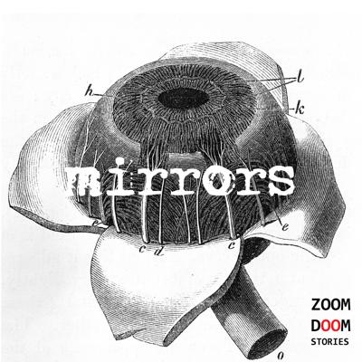 Three women. Three centuries. One haunting. Mirrors is a sci-fi ghost story from ZoomDoom Stories.  Find out more at https://www.mirrorspodcast.com/  Our cover image is courtesy of the Wellcome Library and has been made available under Creative Commons License 4.0.