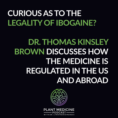 Cover art for Ibogaine History and Legality with Dr. Thomas Kingsley Brown