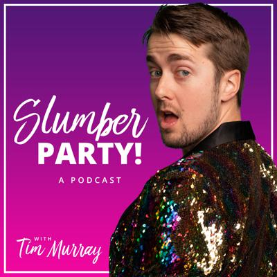 Slumber Party with Tim Murray