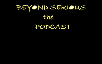 Beyond Serious the Podcast