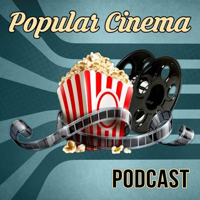 Popular Cinema Podcast