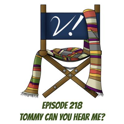 Cover art for Episode 218 - Tommy Can You Hear Me?