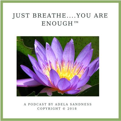 Just Breathe....You Are Enough