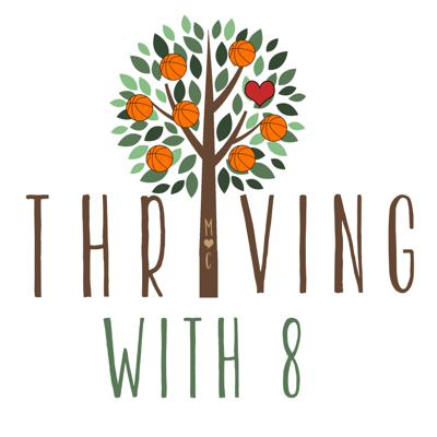 Thriving with 8 Podcast