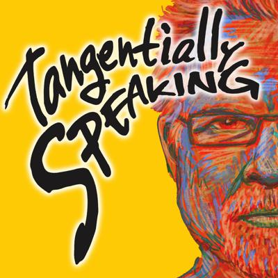 Ever wanted to hang with a comedian, dominatrix, health guru, bank robber, author, or Italian prince? Well, here's your chance. Tangentially Speaking is dedicated to the idea that good conversation is organic, uncensored, revelatory, and free to go down unexpected paths.