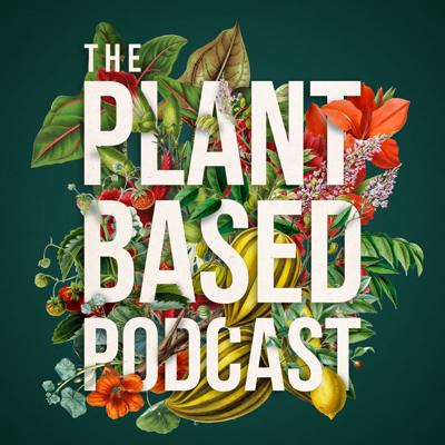Cover art for The Plant Based Podcast S3 - A virtual celebration of gardening