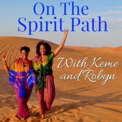 Best friends and spiritual seekers for over 20 years, Robyn and Keme are always searching for new ways to enhance their mind, body, spirit connection and live in balance with nature.    Both have studied and taught healing art modalities such as energy clearing, chakra balancing, astrology, yoga, Ayurveda, meditation, awakening the light body, angel therapy and other esoteric technologies.    They offer a refreshing, new outlook on spirituality and holistic health in addition to exploring the connection between spiritual activism, peace work and social justice. Their hope is to inspire listeners to apply these practices to their lives and share them with the world. They also discuss the healing qualities of art and culture through an exploration of music, film, and television.    Robyn and Keme draw on their unique experiences of traveling around the world, visiting ancient, sacred sites and working with world renowned spiritual teachers and thought leaders.    It's a stimulating tonic for those who are curious about or want to better understand the seen and unseen worlds of energy within and around us. Not only do they share their stories, but they also invite teachers, healers and artists to share their wisdom. So listen with an open heart and mind and get On the Spirit Path with Keme and Robyn!