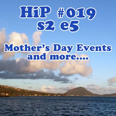 Cover art for HiP 019 s2e5 _ Great weather and Mother's Day Events