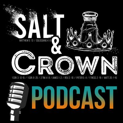 Salt and Crown's podcast