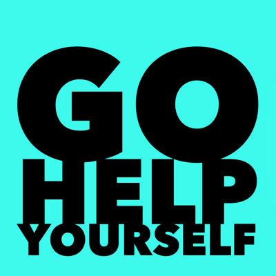 Go Help Yourself: A Comedy Self-help Podcast to Make Life Suck Less