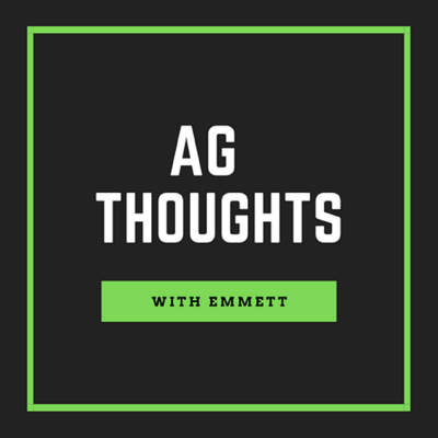 Ag Thoughts With Emmett