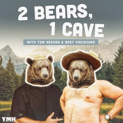 Cover art for Ep. 25 | 2 Bears 1 Cave w/ Tom Segura & Bert Kreischer