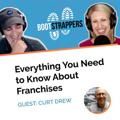 Cover art for Bootstrappers ft. Curt Drew: Everything You Need to Know About Franchises