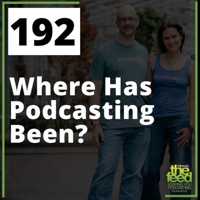 Cover art for 192 Where Has Podcasting Been?