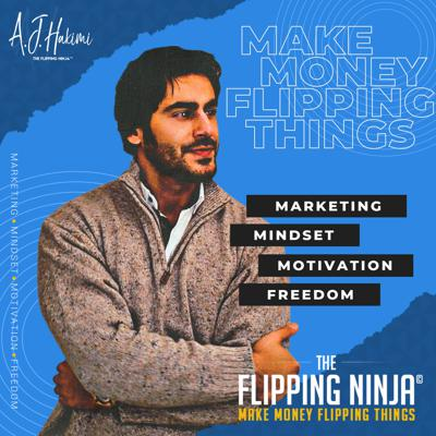 The Flipping Ninja Podcast: Make Money Flipping Things