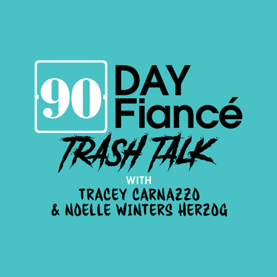 Comedian Tracey Carnazzo and co-host Noelle Winters Herzog discuss all shows of TLC's 90 Day Fiancé franchise.