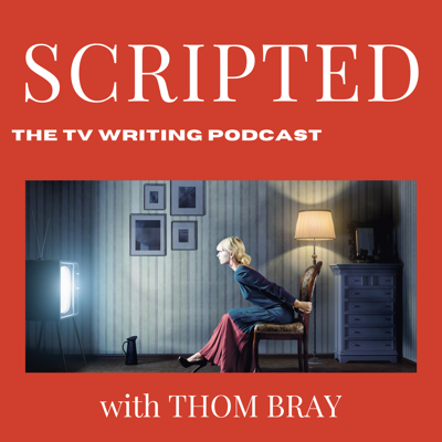 SCRIPTED: The TV Writing Podcast