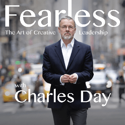 Fearless Creative Leadership with Charles Day