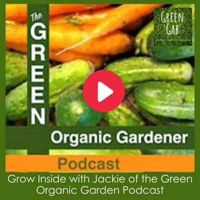 Cover art for Grow Inside with Jackie of the Green Organic Garden Podcast