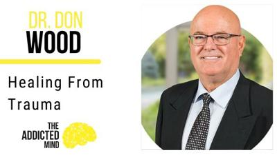 93: Healing from Trauma with Dr. Don Wood