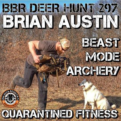 Cover art for 297 Brian Austin - Beast Mode Archery - Quarantined Fitness