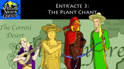 Cover art for Friday Night Quests - Entr'acte 3: The Plant Chant