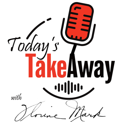 Today's Takeaway with Florine Mark