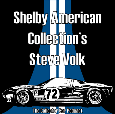 Cover art for 067: Shelby American Collection's Steve Volk