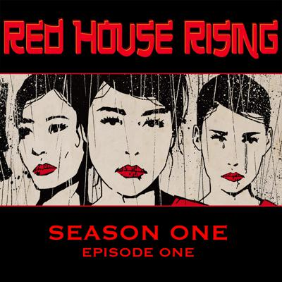 Cover art for Red House Rising Season 1 - Episode 1
