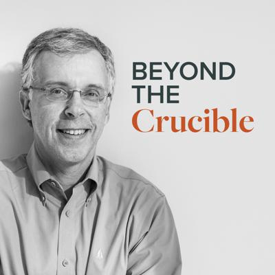 Beyond the Crucible