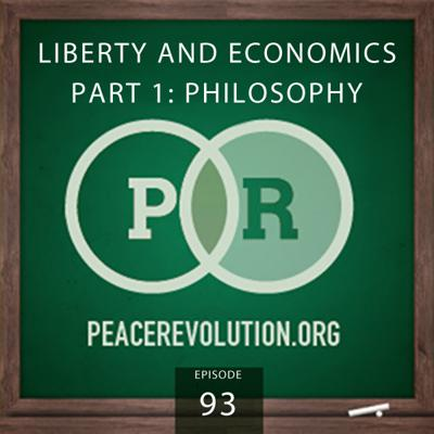 Cover art for Peace Revolution episode 093: Liberty and Economics | Part 1: Philosophy