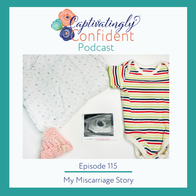 Cover art for Episode 115- My Miscarriage Story