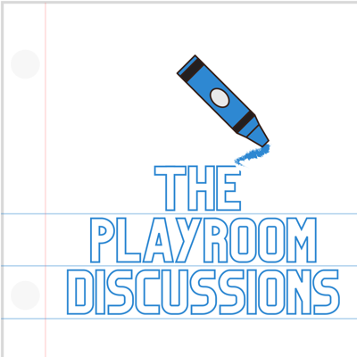 The Playroom Discussions