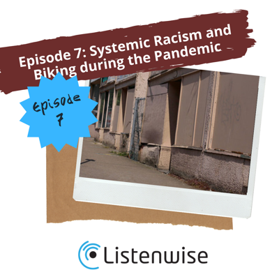 Cover art for Episode 7: Systemic Racism and Biking During the Pandemic