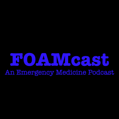 FOAMcast -  An Emergency Medicine Podcast