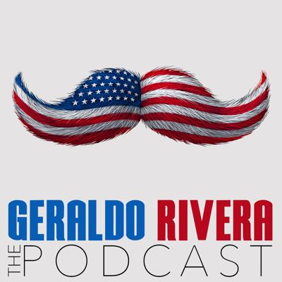 Geraldo Rivera The Podcast