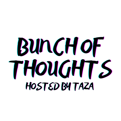 Bunch of Thoughts