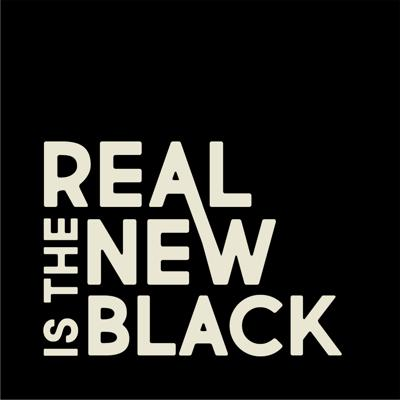 Real Is The New Black