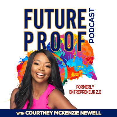 FutureProof | Entrepreneur 2.0 | Branding | Lifestyle | Online Marketing | Build Your Business with Courtney McKenzie Newell