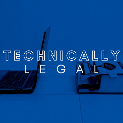 Technically Legal - A Legal Technology and Innovation Podcast