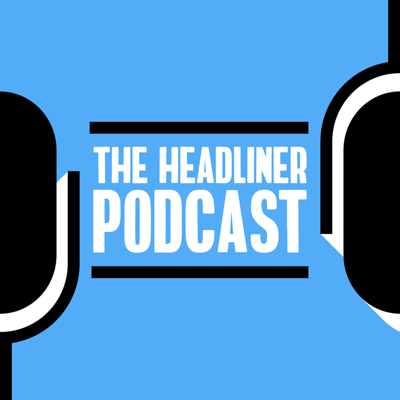 The Headliner Podcast: Discovery and Marketing
