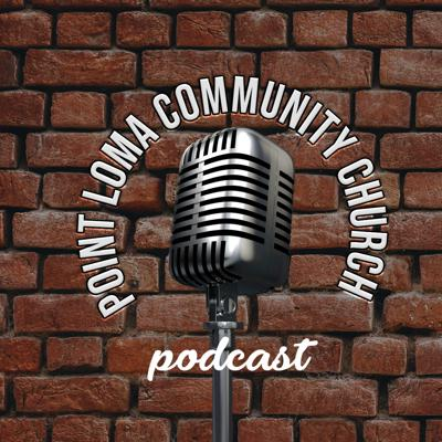 Point Loma Community Church Podcast