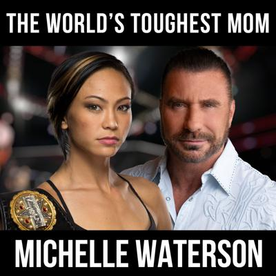 Cover art for The World's Toughest Mom! - w/ Michelle Waterson