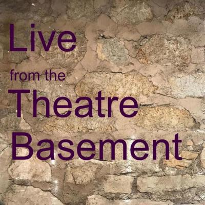 Live from the Theatre Basement