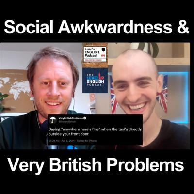 Cover art for 747. Social Awkwardness / Very British Problems (with Michael Lavers from Level Up English)