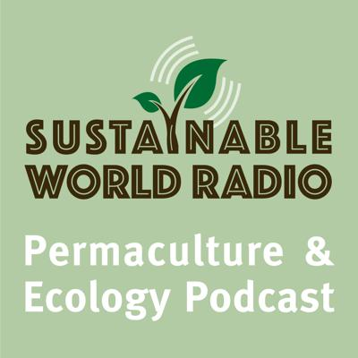 Learning From and Working With Nature- Interviews, news, and commentary about ecology, permaculture, organic gardening, sustainability, green living, and ethnobotany.  Since 2004, Sustainable World has interviewed experts from around the globe; experts who learn from and work with nature. Tune in to discover positive solutions to environmental challenges; solutions that adhere to the Permaculture Ethics of Earth Care, People Care, and Fair Share. Visit us at www.sustainableworldradio.com
