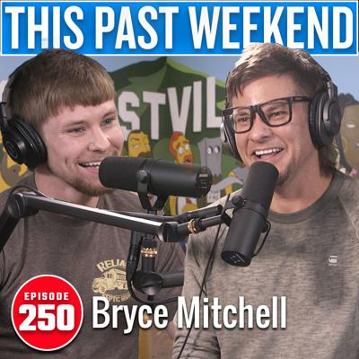 Cover art for Thug Nasty Bryce Mitchell | This Past Weekend #250