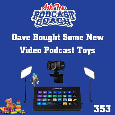 Cover art for Dave Bought Some New Video Podcast Toys